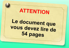 ATTENTION  Le document que vous devez lire de 54 pages